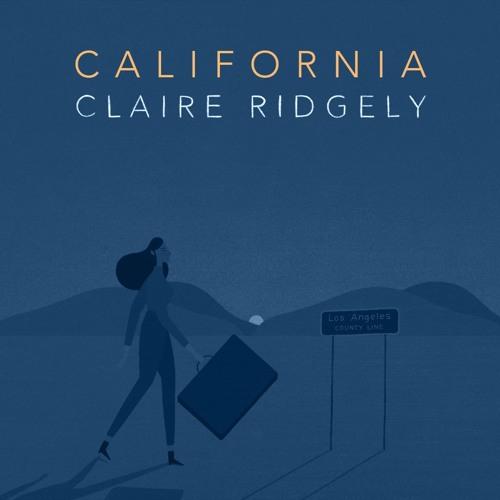 "Claire Ridgely Unveils New Single ""California"""