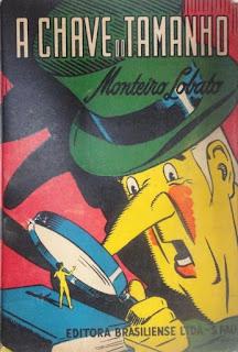 A chave do tamanho. Monteiro Lobato. Editora Brasiliense. Augustus (Augusto Mendes da Silva). André Le Blanc. Paulo Ernesto Nesti. Capa de Livro. Book Cover. Década de 1950. Década de 1960.