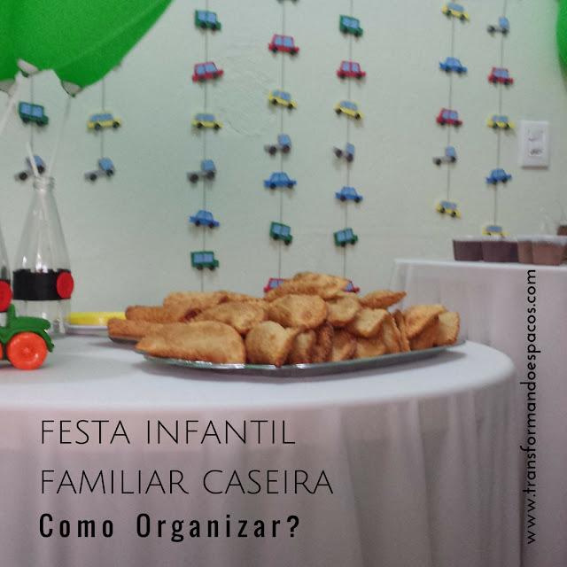 Como organizar uma Festa Infantil Familiar e Caseira