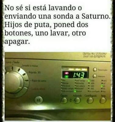 No sé si está lavando o enviando una sonda a Saturno, poned dos botones, lavar, apagar, lavadora