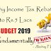 Why Income Tax Rebate upto 5 Lacs in Budget 2019 is Wrong at Fundamental level?