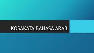 Kumpulan kosakata bahasa arab sehari-hari dan artinya terlengkap