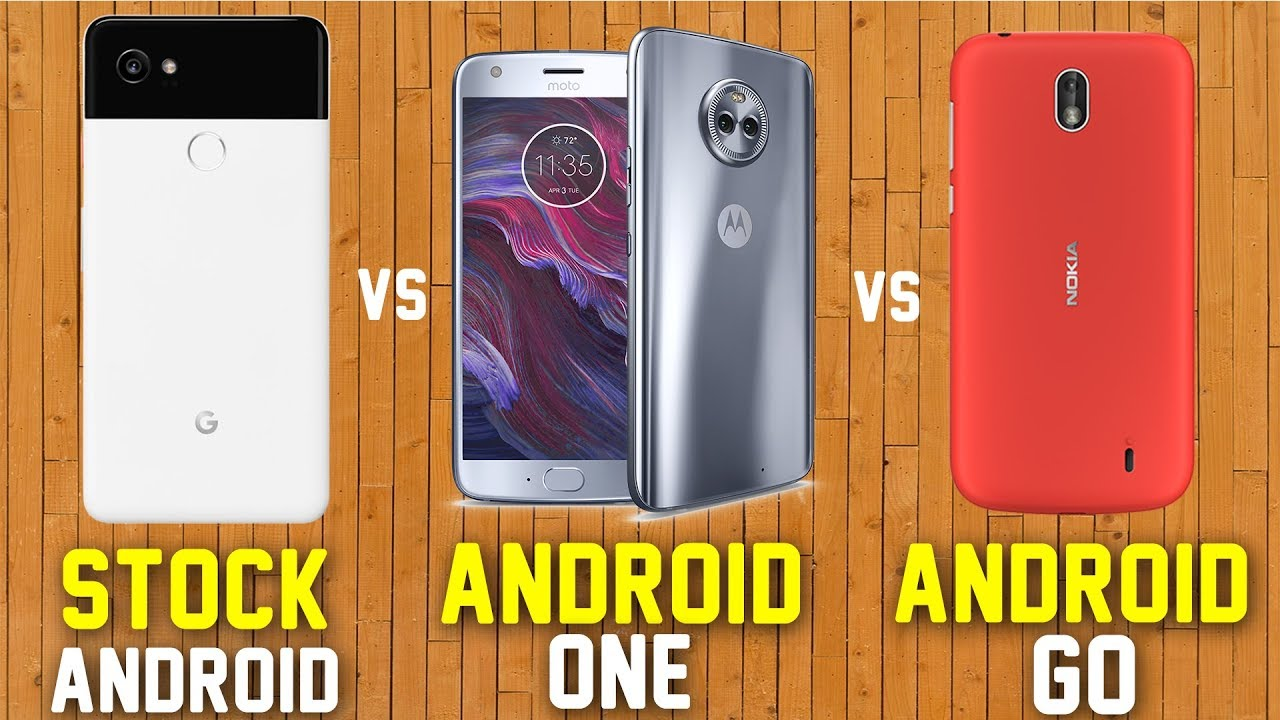 Difference between Stock Android vs Android One vs Android Go