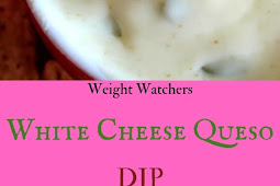 Weight Watchers White Cheese Queso Dip