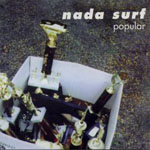 "NADA SURF ""Popular"" CD Single. 1996. Indie rock"
