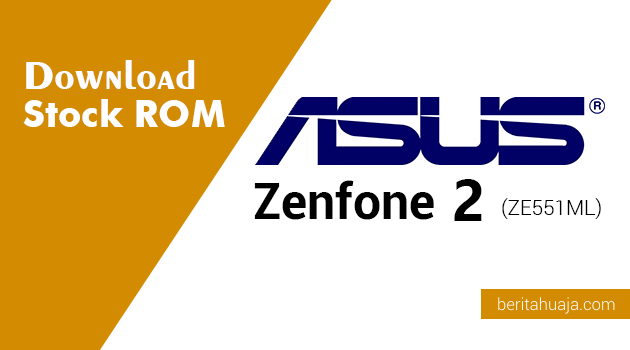 Download Stock ROM ASUS Zenfone 2 (ZE551ML)