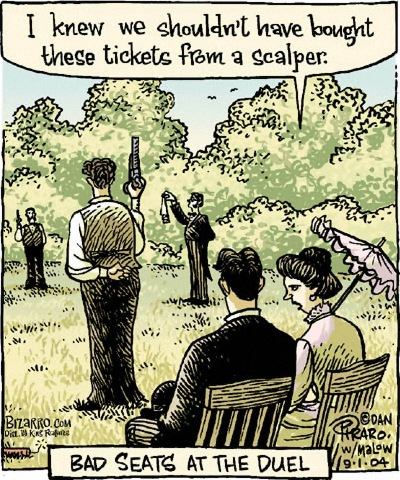 Bizarro Comics - Bad seats at the duel - I knew we shouldn't have bought these  tickets from a scalper.