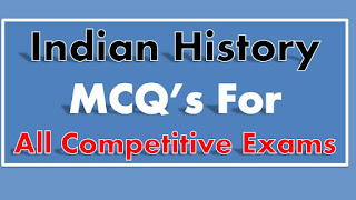 Indian History MCQ for Competitive Exam