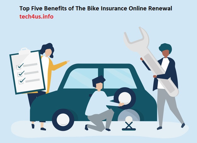 Top Five Benefits of The Bike Insurance Online Renewal