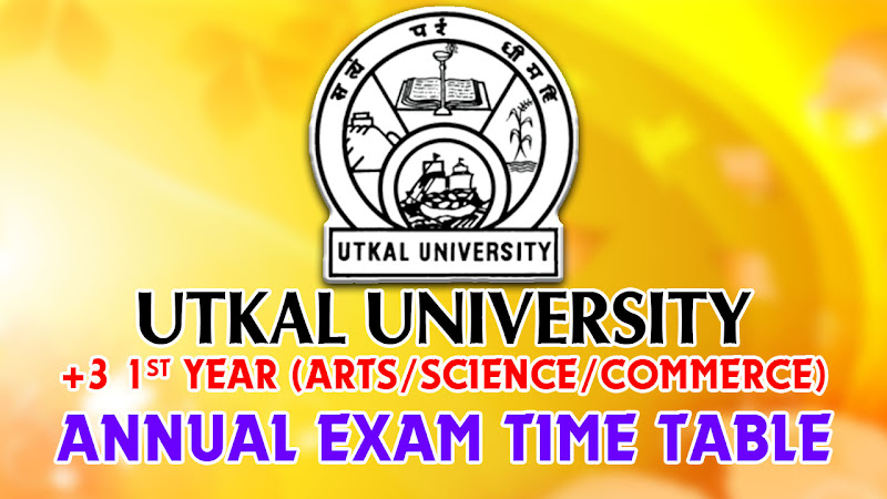 Utkal University announced Exam Schedule Time Table for +3 Arts, Science, Commerce students. Programme For The 1st University Examination (Regular & Back) Of Three-Year Degree Course In Arts / Science /Commerce (General & Honours), 2017. Download PDF, UUEMS DDCE Utkal 2017 1st year annual exam time table.