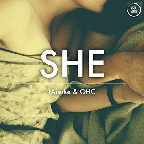 [Single] tAisuke&OHC – SHE(Original Mix) (2015.02.24/MP3/RAR)