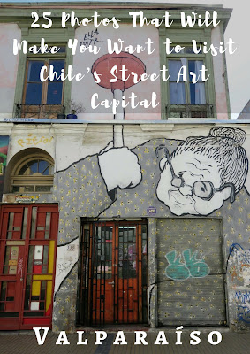 Pinterest Pin: Santiago to Valparaiso. 25 Photos That Will Make You Want to Visit the Street Art Capital of Chile