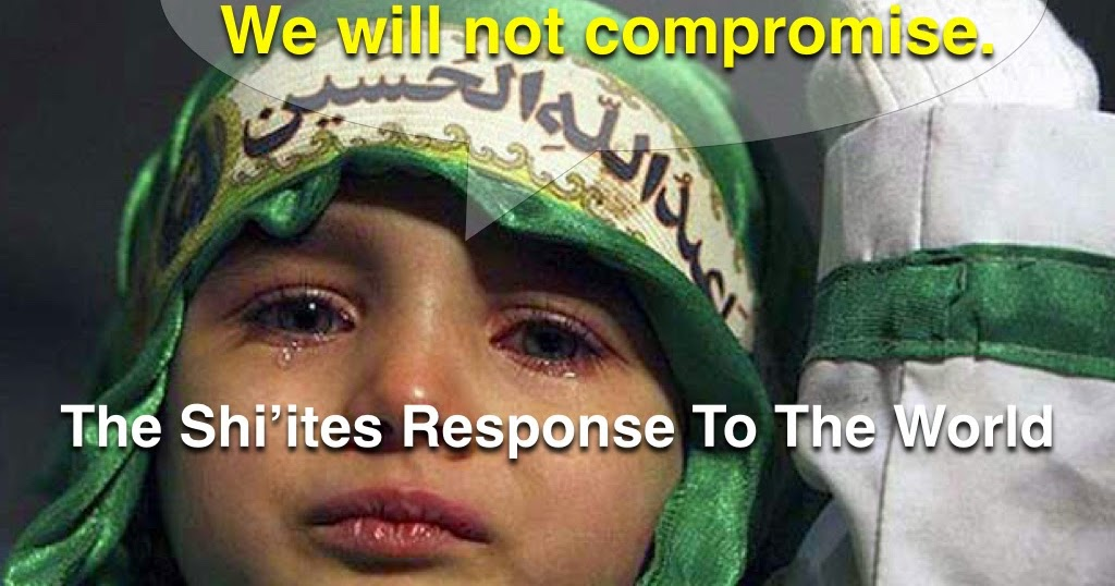 COM : The Shi'ites — They Do Not Compromise — They Are Taught To Hate Us From An Early Age