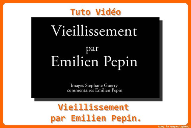 Tuto vidéo, vieillissement par Emilien Pepin.