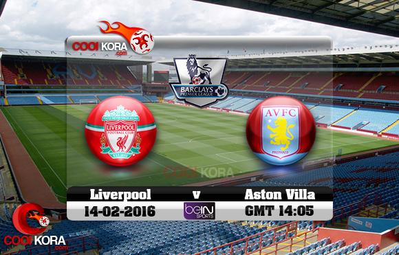 مشاهدة مباراة أستون فيلا وليفربول اليوم 14-2-2016 في الدوري الإنجليزي