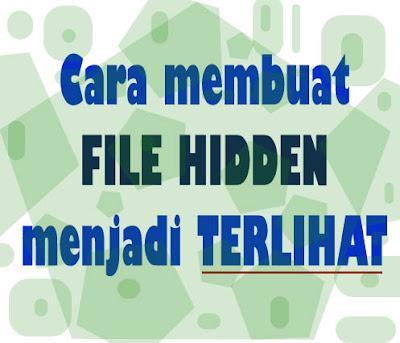 Cara Gampang Melihat File Tersembunyi (Hidden File) Pada Windows 7
