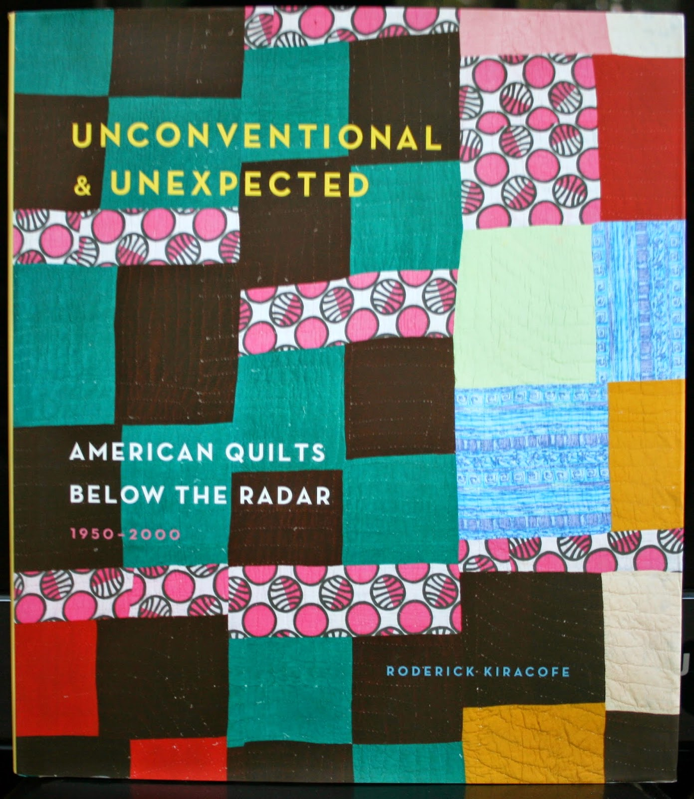 http://www.amazon.com/Unconventional-Unexpected-American-Quilts-1950-2000/dp/1617691232/ref=la_B000APF6UY_1_1?s=books&ie=UTF8&qid=1410871188&sr=1-1