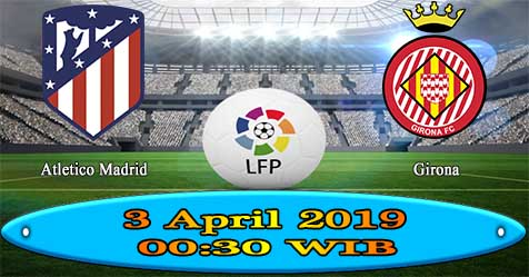 Prediksi Bola855 Atletico Madrid vs Girona 3 April 2019