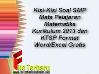 Kisi-Kisi Soal SMP Mata Pelajaran Matematika Kurikulum 2013 dan KTSP Format Word/Excel Gratis