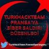 TurkHackTeam'den 24 Nisan Fransa Saldırısı
