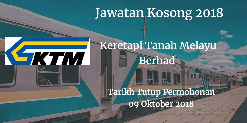 Jawatan Kosong KTMB 09 Oktober 2018