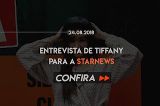 ENTREVISTA DE TIFFANY PARA A STARNEWS