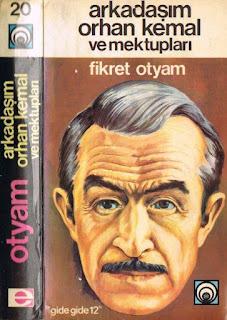 Fikret Otyam - Arkadaşım Orhan Kemal ve Mektupları