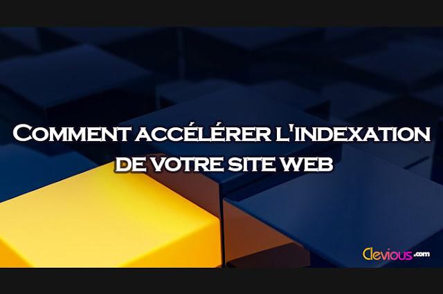Accélérer l'indexation de votre site web - Clevious