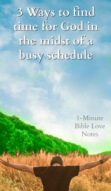 3 Ways to Find God Despite a Busy Schedule