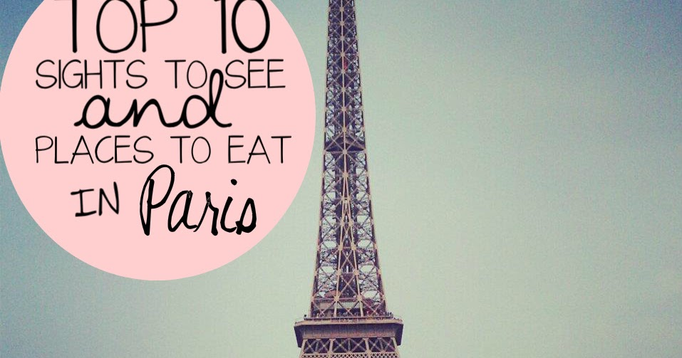 Hopeful Wandering 10 Things You Must Do In Paris