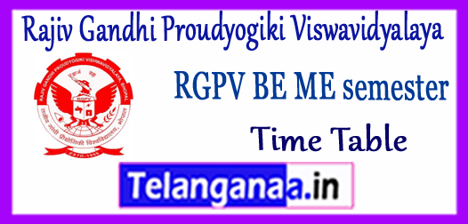 RGPV Rajiv Gandhi Proudyogiki Viswavidyalaya BE ME 1st 3rd 5th 7th Semester Time Table 2017-18