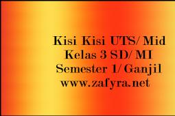 Kumpulan Kisi Kisi UTS/ Mid Kelas 3 SD/ MI Semester 1/ Ganjil