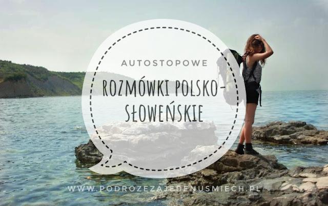 rozmówki polsko-słoweńskie, rozmówki, słowenia, słowenia autostop, podstawowe zwroty, język słoweński, autostopowe rozmówki