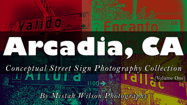 Arcadia, CA (Conceptual Street Sign Photography) Volume One Catalog by Mistah Wilson