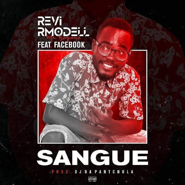 Revi Rmodell feat. Facebook - Sangue (Kuduro) [Download] baixar nova musica descarregar agora 2019
