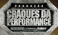 Promoção Craques da Performance Black & Decker, Stanley e DeWalt www.craquesdaperformance.com.br