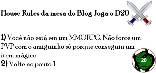 House Rules do Blog Joga o D20