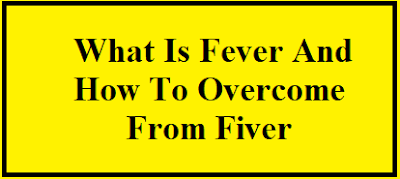 What Is Fever And How To Overcome From Fiver