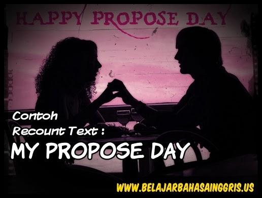 Contoh Recount Text : My Propose Day | www.belajarbahasainggris.us