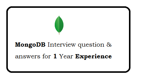 MongoDB Interview Question And Answers for 1 Year Experience