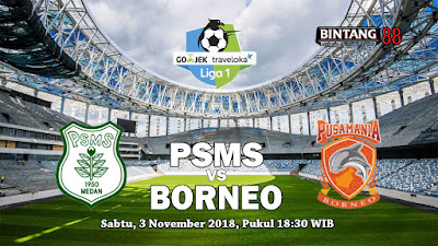 Prediksi PSMS Medan vs Pusamania Borneo FC 3 November 2018