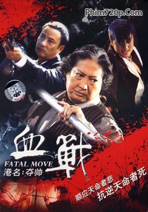 Huyết Chiến - Fatal Move