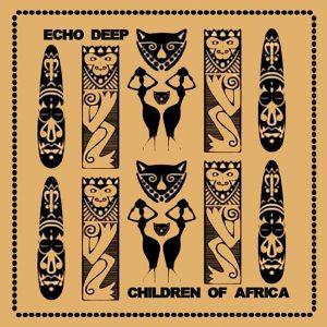 Echo Deep - Children Of Africa (Original Mix)