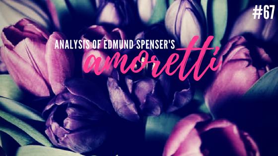Amoretti #67 by Edmund Spenser- Analysis
