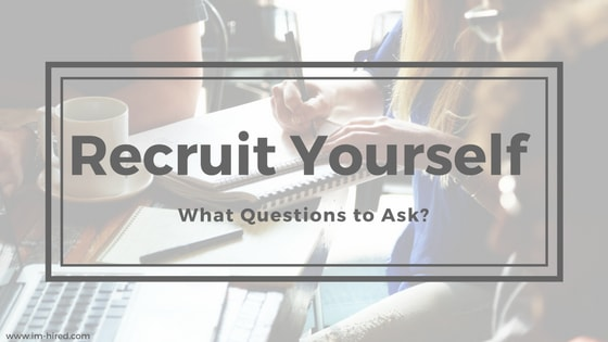 Recruit Yourself - What Questions to Ask?