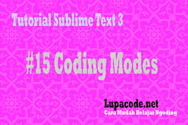 Tutorial Sublime Text 3 Coding Modes