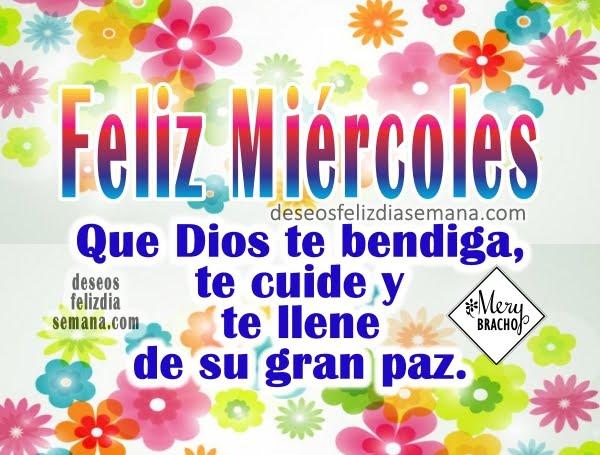 Lindas frases de feliz miércoles, bonitas imágenes de un miércoles bendecido lindo, mensajes cristianos por Mery Bracho.