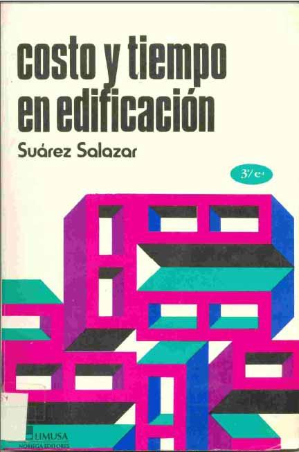 Costo y Tiempo de edificación – Carlos Suarez Salazar
