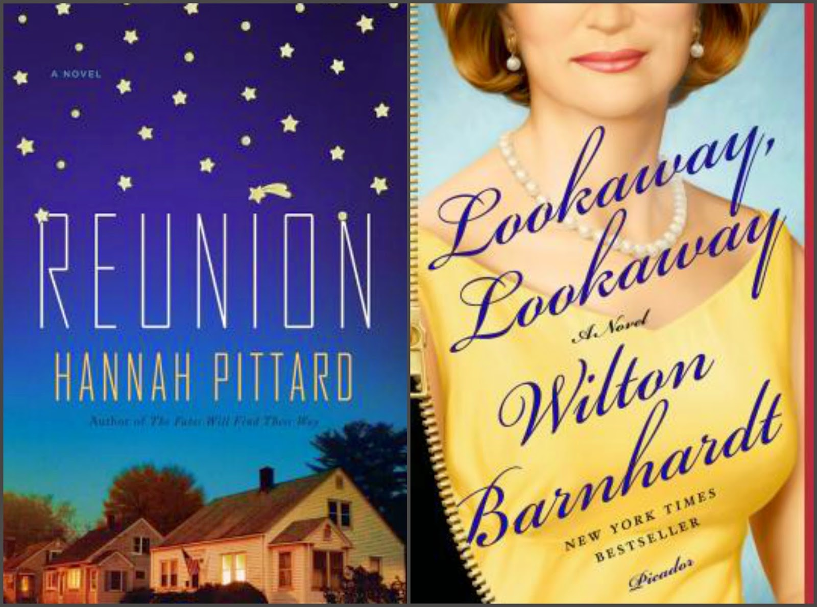 Reunion by Hannah Pittard; Lookaway, Lookaway by Wilton Barnhardt