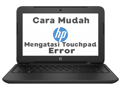 Touchpad, error, touchpad tidak berfungsi, HP 11-f400tu, driver touchpad